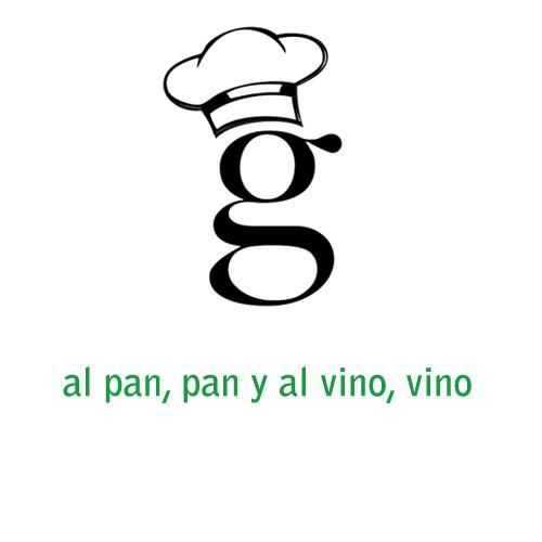 al pan pan vino vinco glutoniana